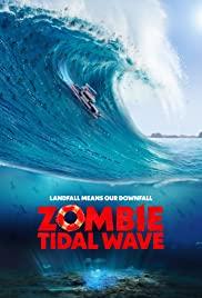 Zombie Tidal Wave (2019) ซอมบี้โต้คลื่น