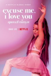 ARIANA GRANDE: EXCUSE ME, I LOVE YOU (2020): อารีอานา กรานเด: EXCUSE ME, I LOVE YOU